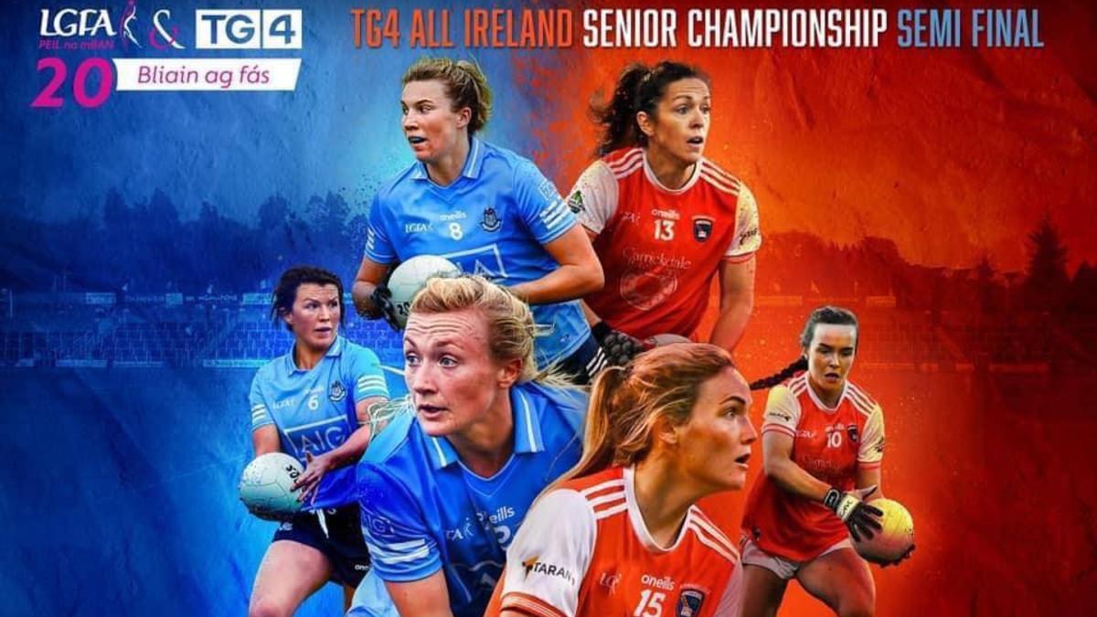 LADIES FOOTBALL – Dublin vs Armagh – TG4 All-Ireland Senior Semi-Final Preview
