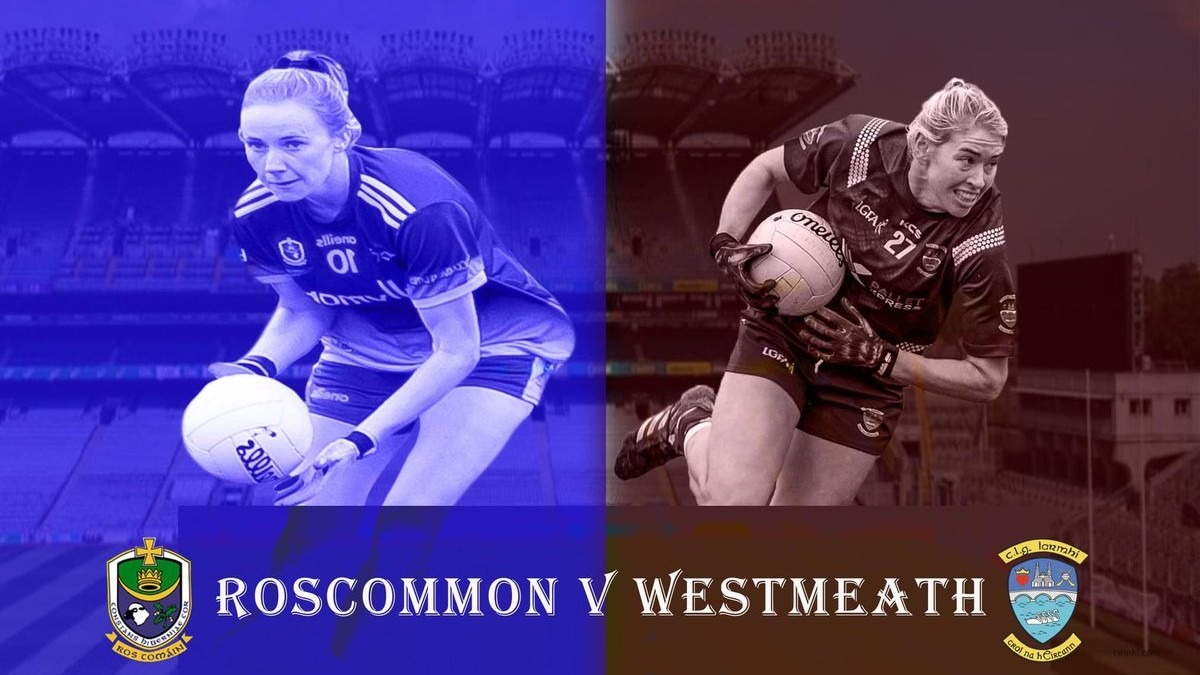 LADIES FOOTBALL: Roscommon vs Westmeath – All-Ireland Intermediate Semi-Final Preview