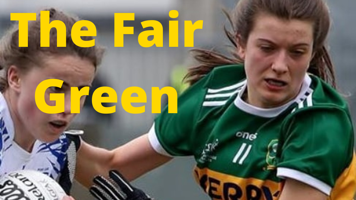 PODCAST: The Fair Green (Ciara Murphy – Kerry)
