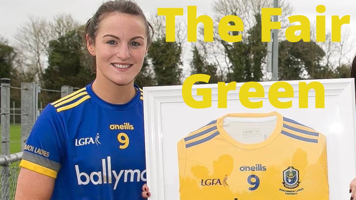 PODCAST: The Fair Green (Jenny Higgins – Roscommon)