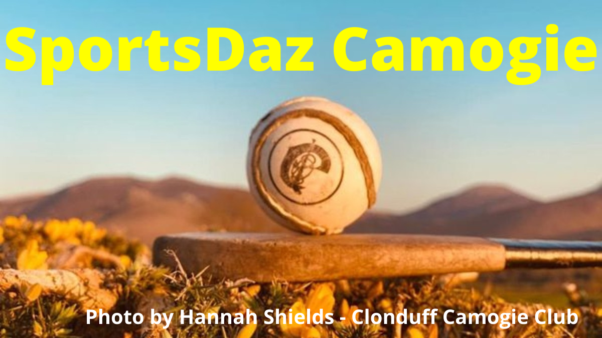 PODCAST: SportsDaz Camogie – Tuesday, 25th May 2021