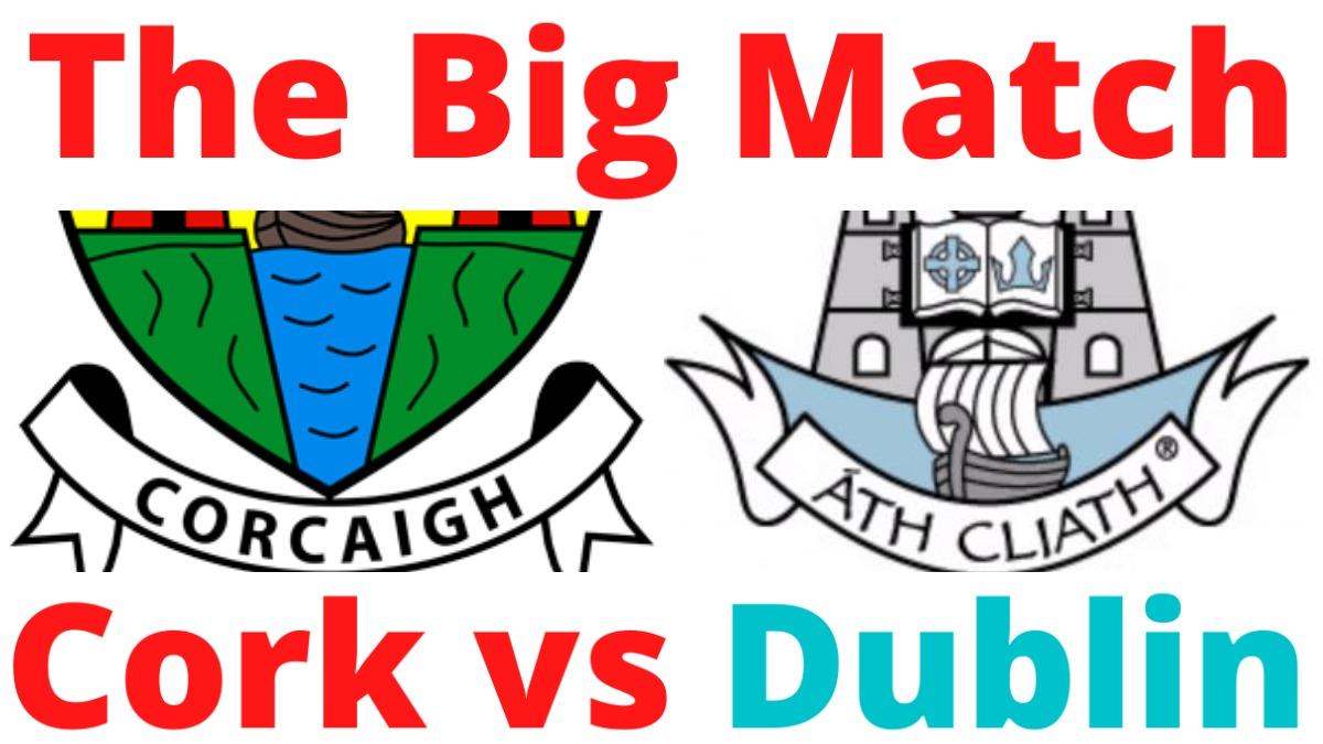 PODCAST: The Big Match (Football) CORK vs DUBLIN