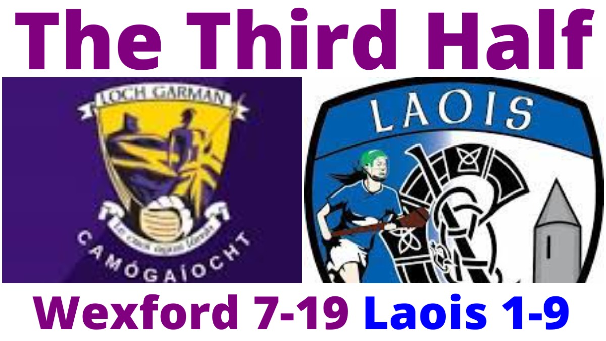 PODCAST: The Third Half (Camogie) – Wexford 7-19 Laois 1-9