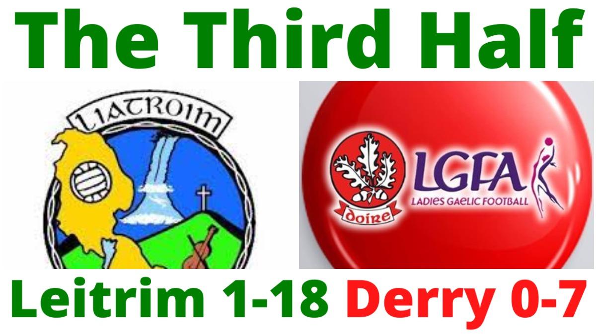 PODCAST: The Third Half (Football) – Leitrim 1-18 Derry 0-7