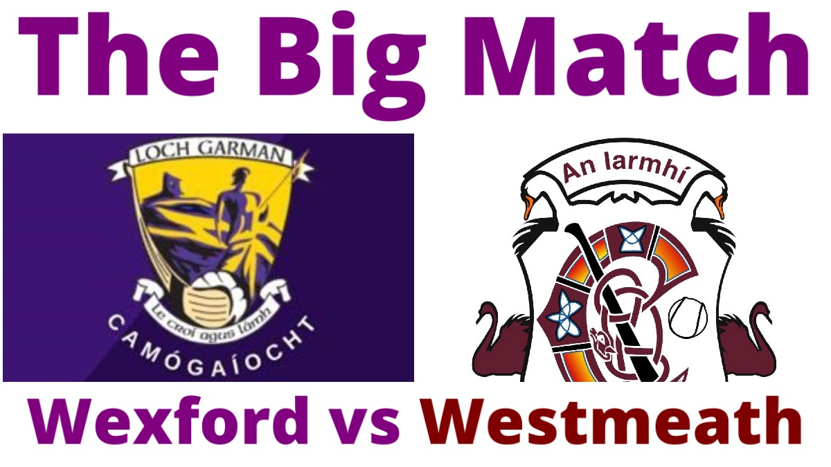PODCAST: The Big Match (Camogie) – Wexford vs Westmeath